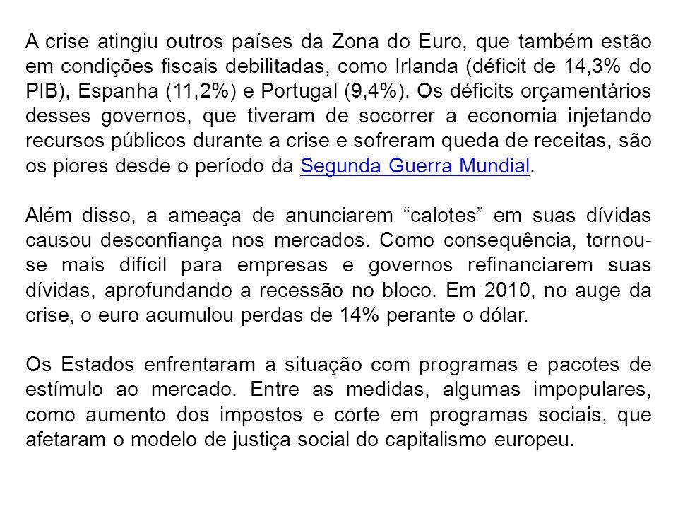 A crise atingiu outros países da Zona do Euro, que também estão em condições fiscais debilitadas, como Irlanda (déficit de 14,3% do PIB), Espanha (11,2%) e Portugal (9,4%). Os déficits orçamentários desses governos, que tiveram de socorrer a economia injetando recursos públicos durante a crise e sofreram queda de receitas, são os piores desde o período da Segunda Guerra Mundial.