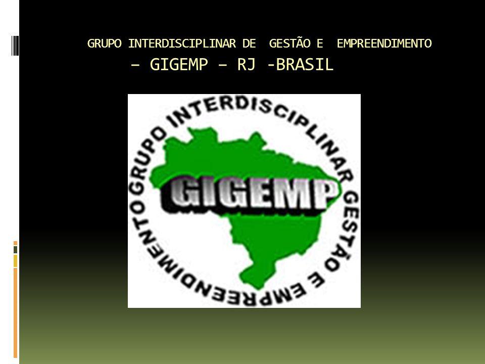 GRUPO INTERDISCIPLINAR DE GESTÃO E EMPREENDIMENTO – GIGEMP – RJ -BRASIL