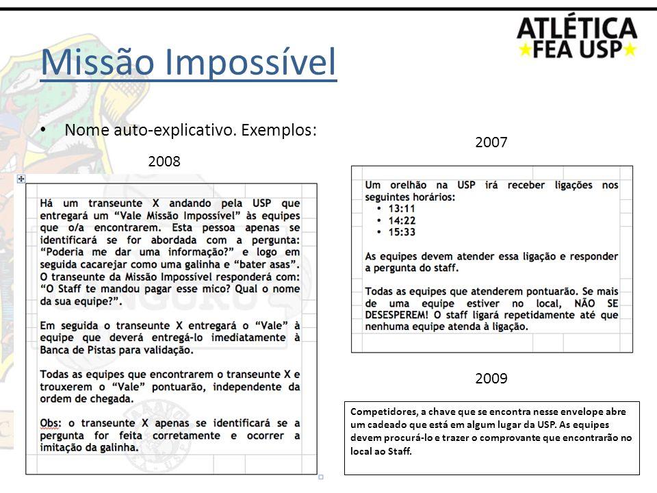 Missão Impossível Nome auto-explicativo. Exemplos: 2007 2008 2009