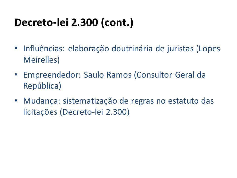 Decreto-lei 2.300 (cont.) Influências: elaboração doutrinária de juristas (Lopes Meirelles)