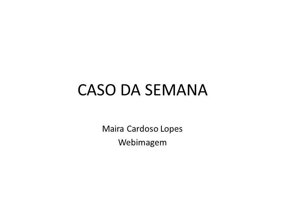Maira Cardoso Lopes Webimagem