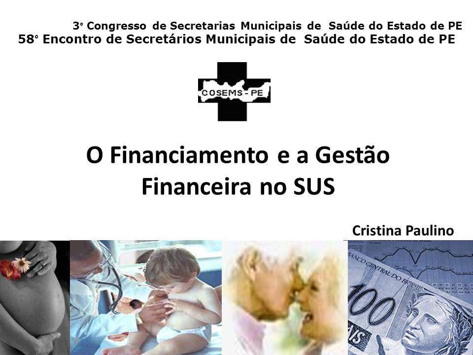 O Financiamento e a Gestão Financeira no SUS