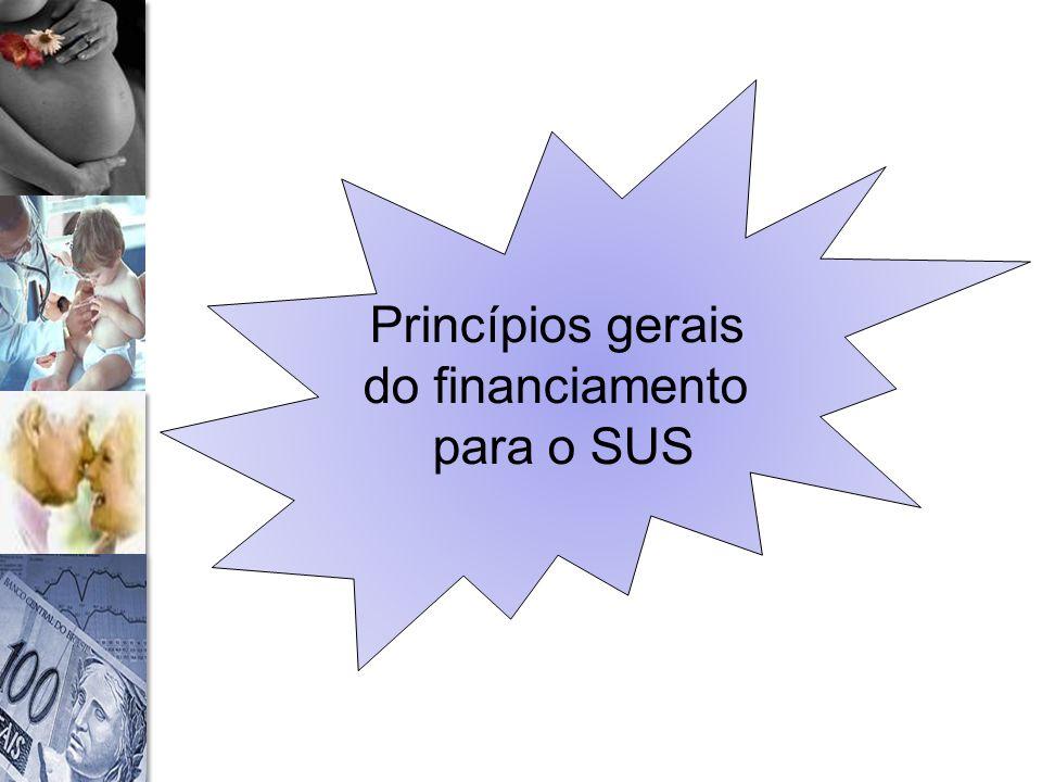 Princípios gerais do financiamento para o SUS
