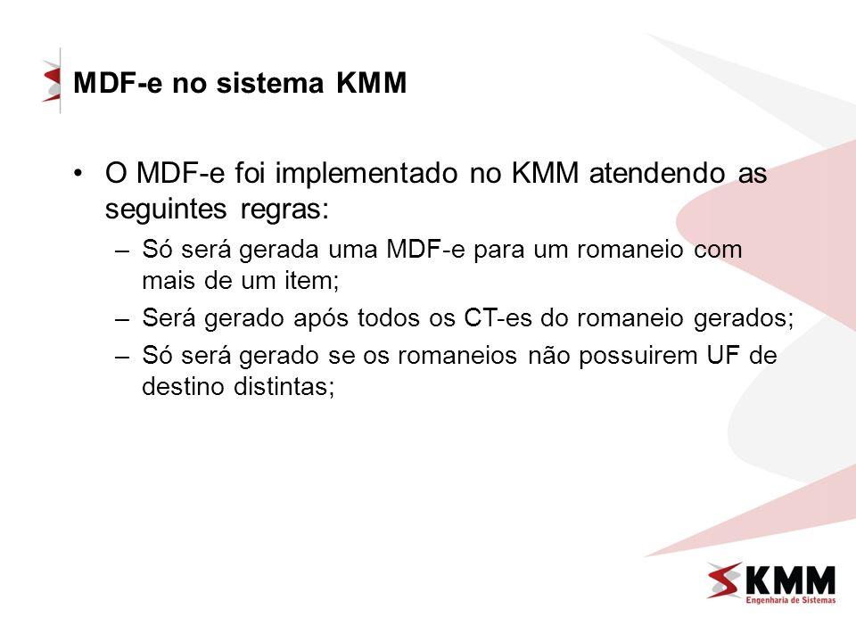 O MDF-e foi implementado no KMM atendendo as seguintes regras: