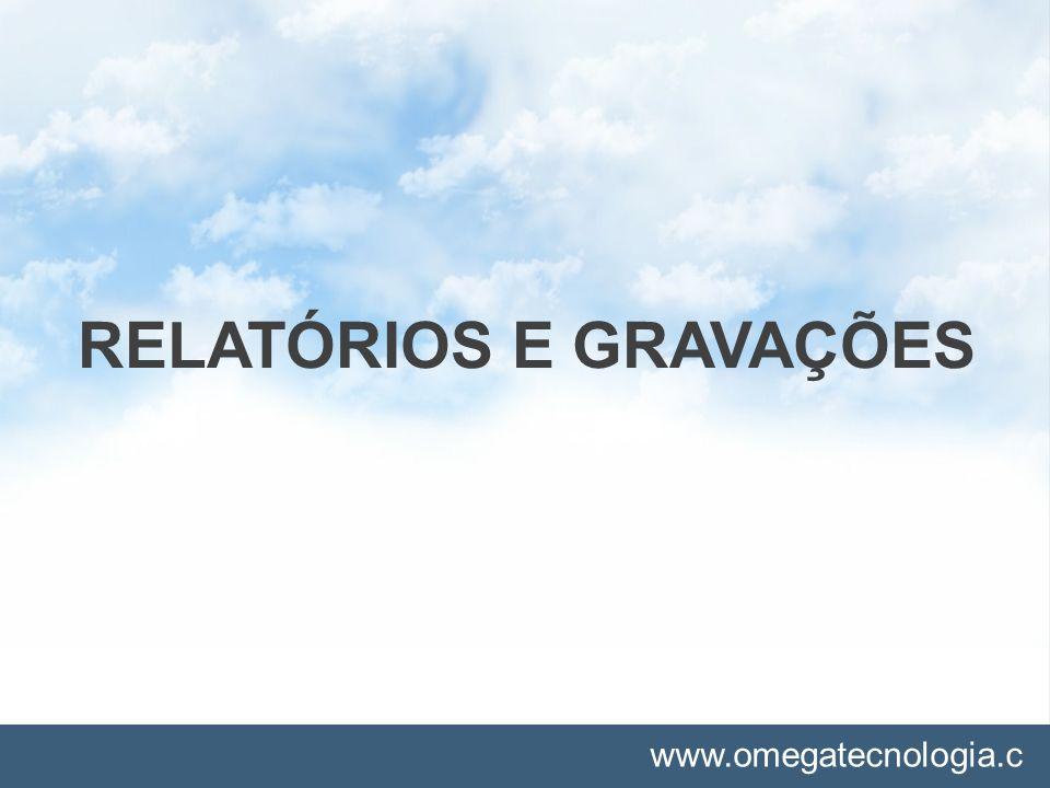 RELATÓRIOS E GRAVAÇÕES