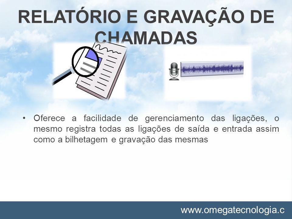 RELATÓRIO E GRAVAÇÃO DE CHAMADAS