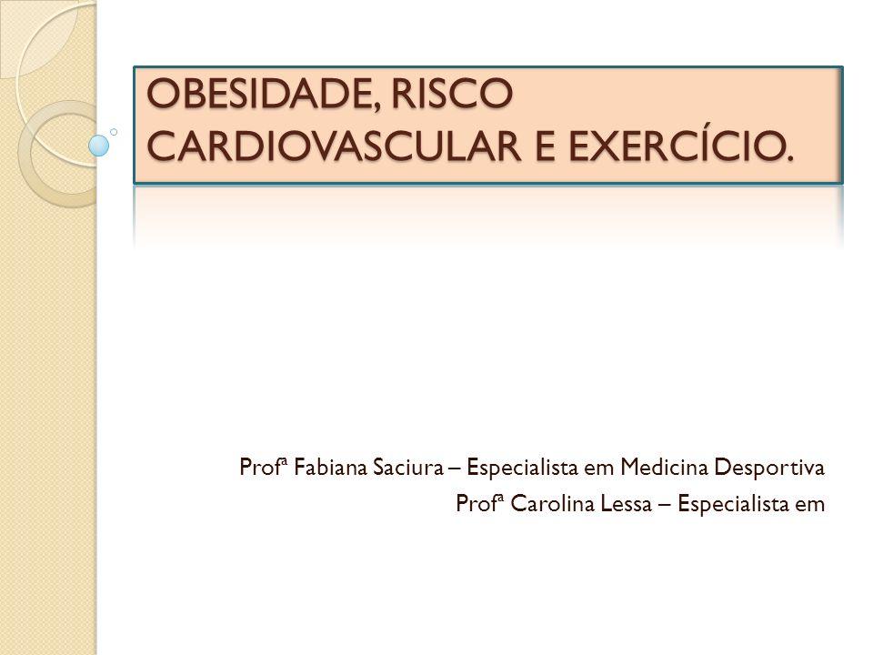 OBESIDADE, RISCO CARDIOVASCULAR E EXERCÍCIO.