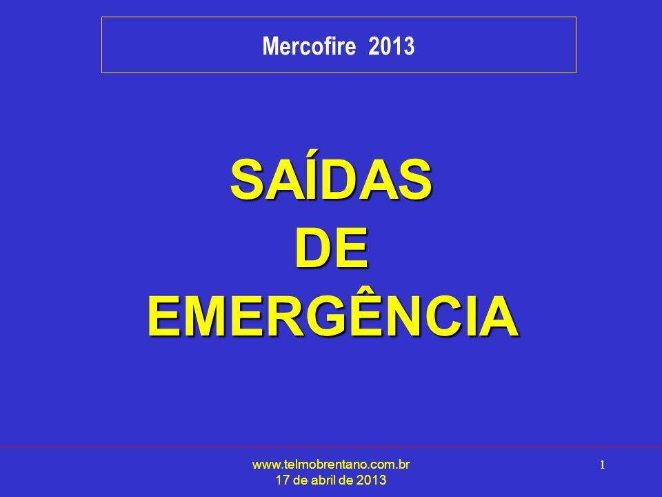 SAÍDAS DE EMERGÊNCIA Mercofire 2013 www.telmobrentano.com.br