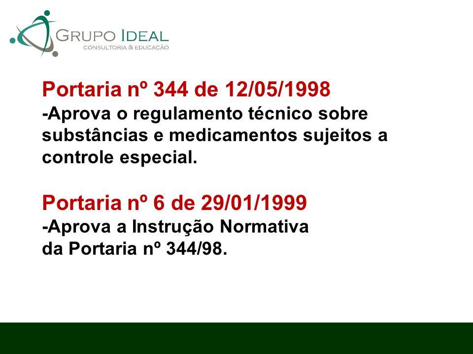 Portaria nº 344 de 12/05/1998 Portaria nº 6 de 29/01/1999