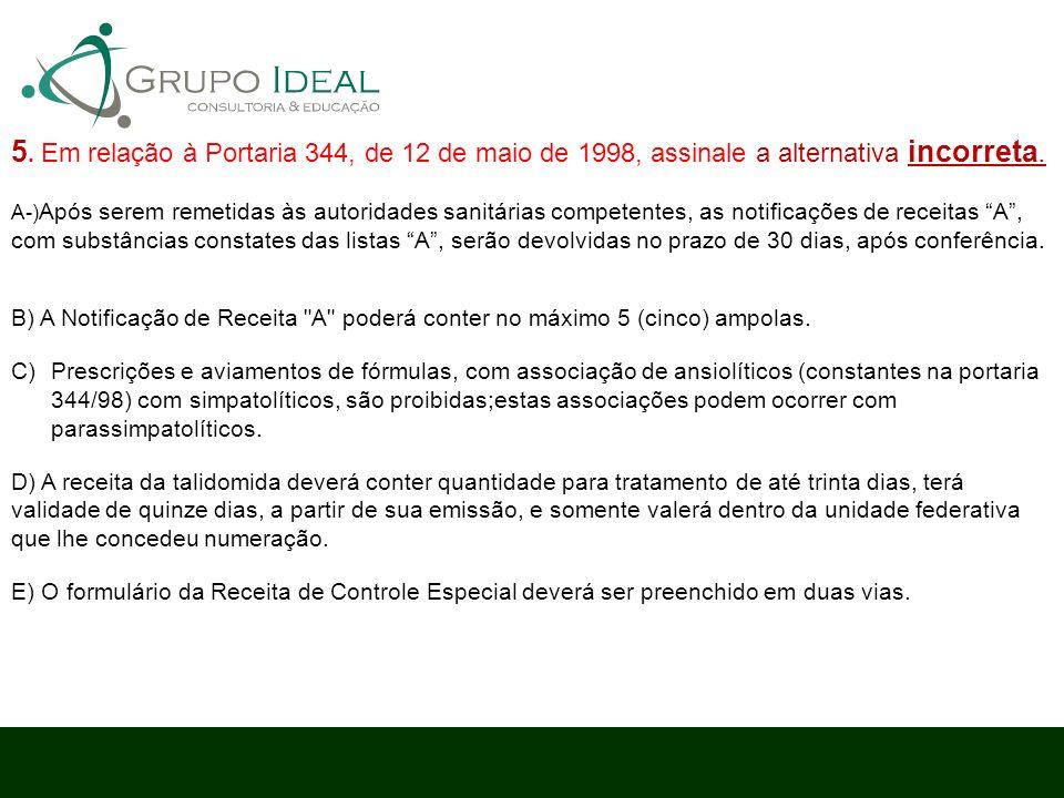 5. Em relação à Portaria 344, de 12 de maio de 1998, assinale a alternativa incorreta.