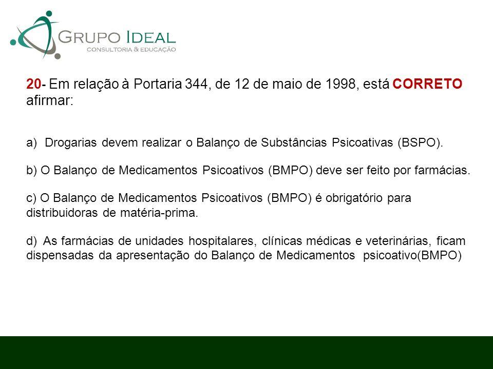 20- Em relação à Portaria 344, de 12 de maio de 1998, está CORRETO afirmar: