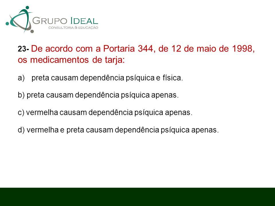 23- De acordo com a Portaria 344, de 12 de maio de 1998, os medicamentos de tarja: