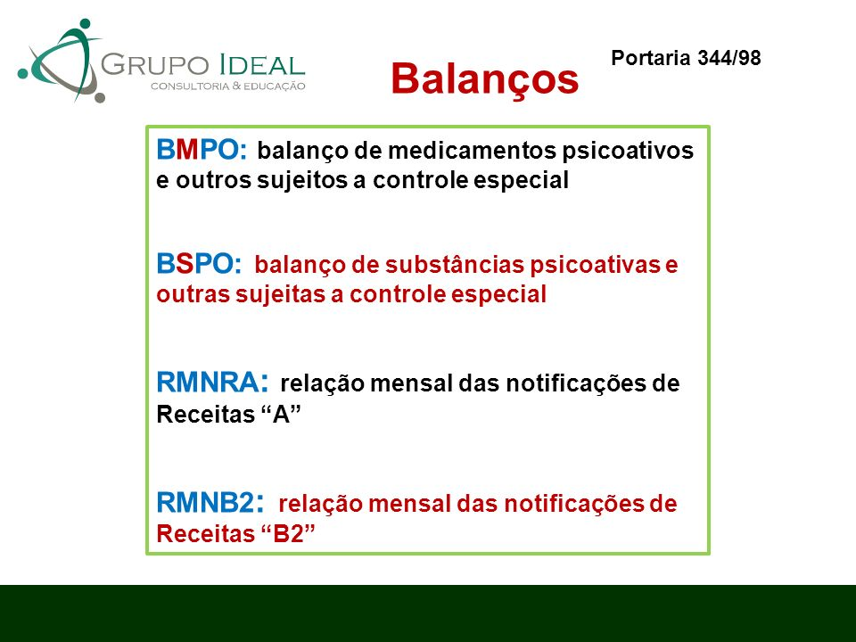 Portaria 344/98 Balanços. BMPO: balanço de medicamentos psicoativos e outros sujeitos a controle especial.