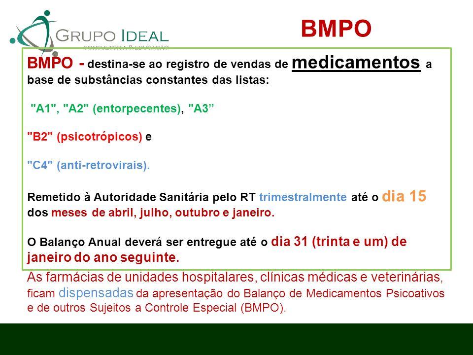 BMPO BMPO - destina-se ao registro de vendas de medicamentos a base de substâncias constantes das listas: