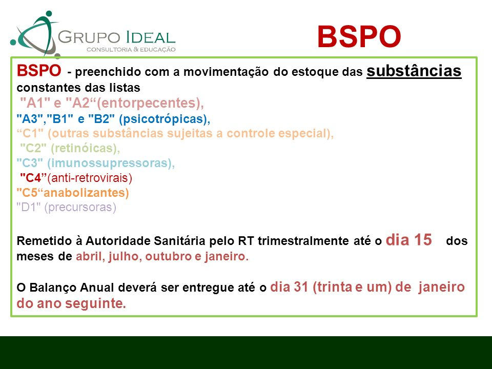BSPO BSPO - preenchido com a movimentação do estoque das substâncias constantes das listas. A1 e A2 (entorpecentes),
