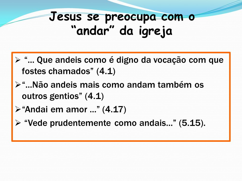 Jesus se preocupa com o andar da igreja