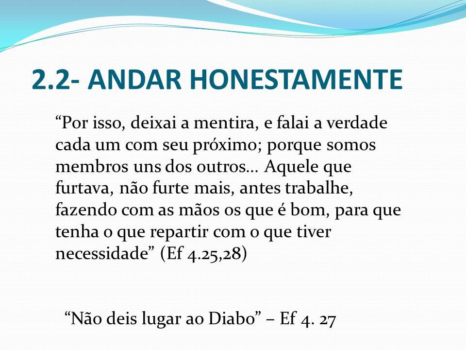 2.2- ANDAR HONESTAMENTE