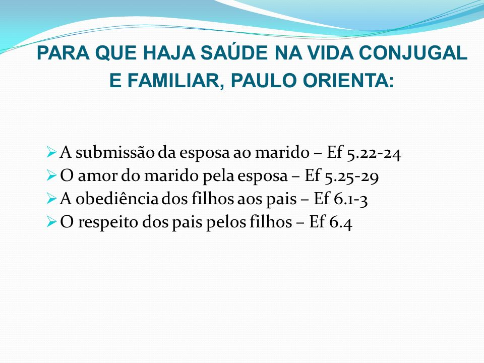 PARA QUE HAJA SAÚDE NA VIDA CONJUGAL E FAMILIAR, PAULO ORIENTA: