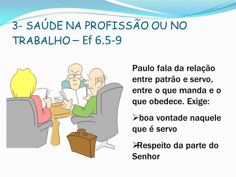 3- SAÚDE NA PROFISSÃO OU NO TRABALHO – Ef 6.5-9