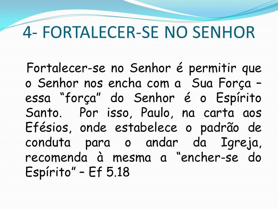 4- FORTALECER-SE NO SENHOR