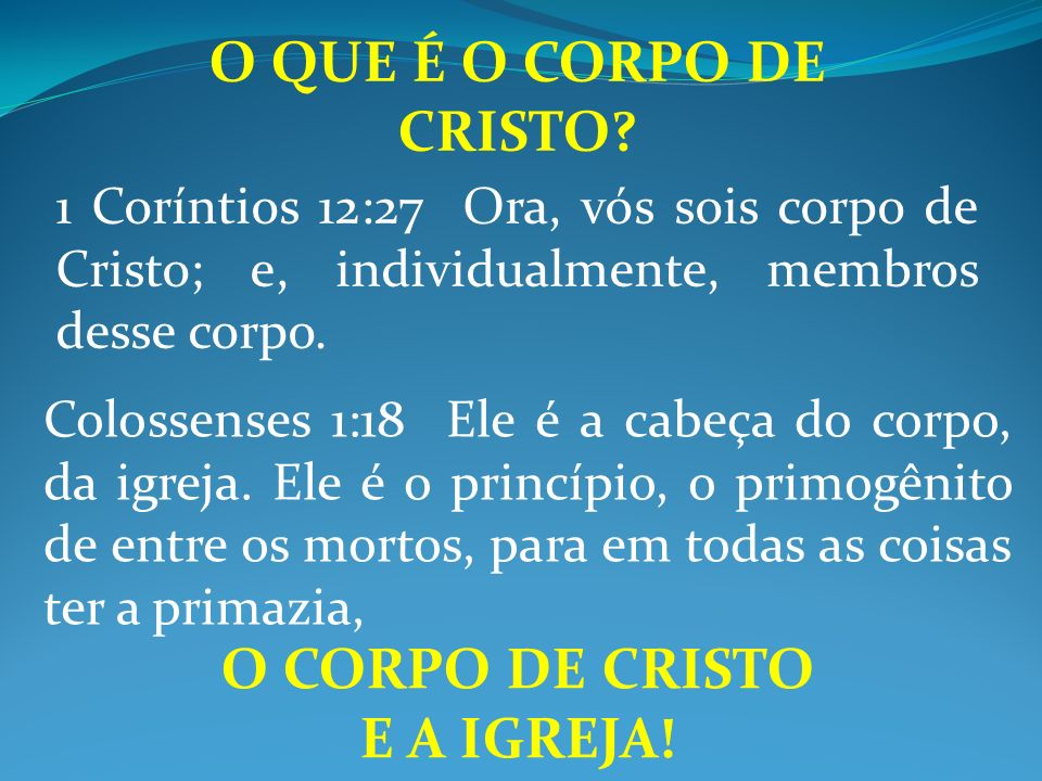 O CORPO DE CRISTO E A IGREJA!