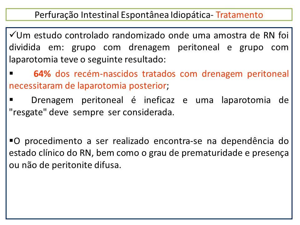 Perfuração Intestinal Espontânea Idiopática- Tratamento
