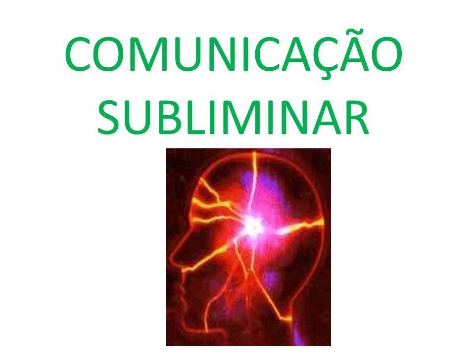 COMUNICAÇÃO SUBLIMINAR