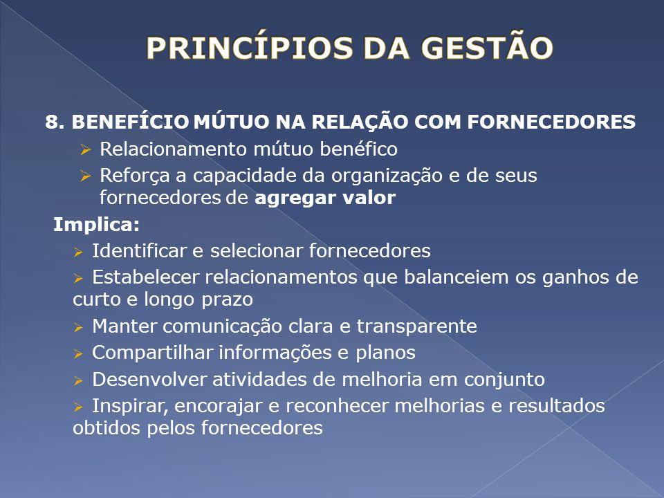 PRINCÍPIOS DA GESTÃO 8. BENEFÍCIO MÚTUO NA RELAÇÃO COM FORNECEDORES