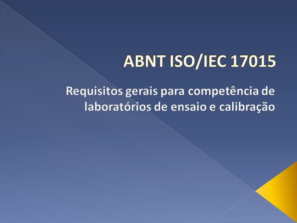 ABNT ISO/IEC 17015 Requisitos gerais para competência de laboratórios de ensaio e calibração