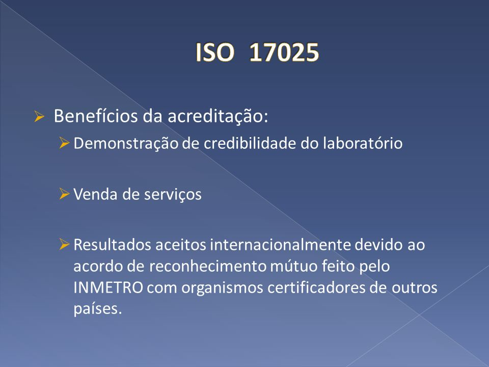 ISO 17025 Benefícios da acreditação: