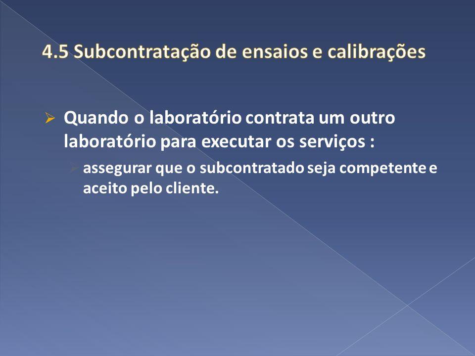 4.5 Subcontratação de ensaios e calibrações