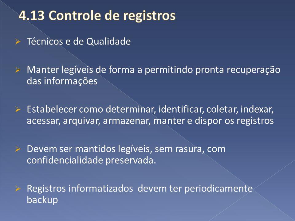 4.13 Controle de registros Técnicos e de Qualidade