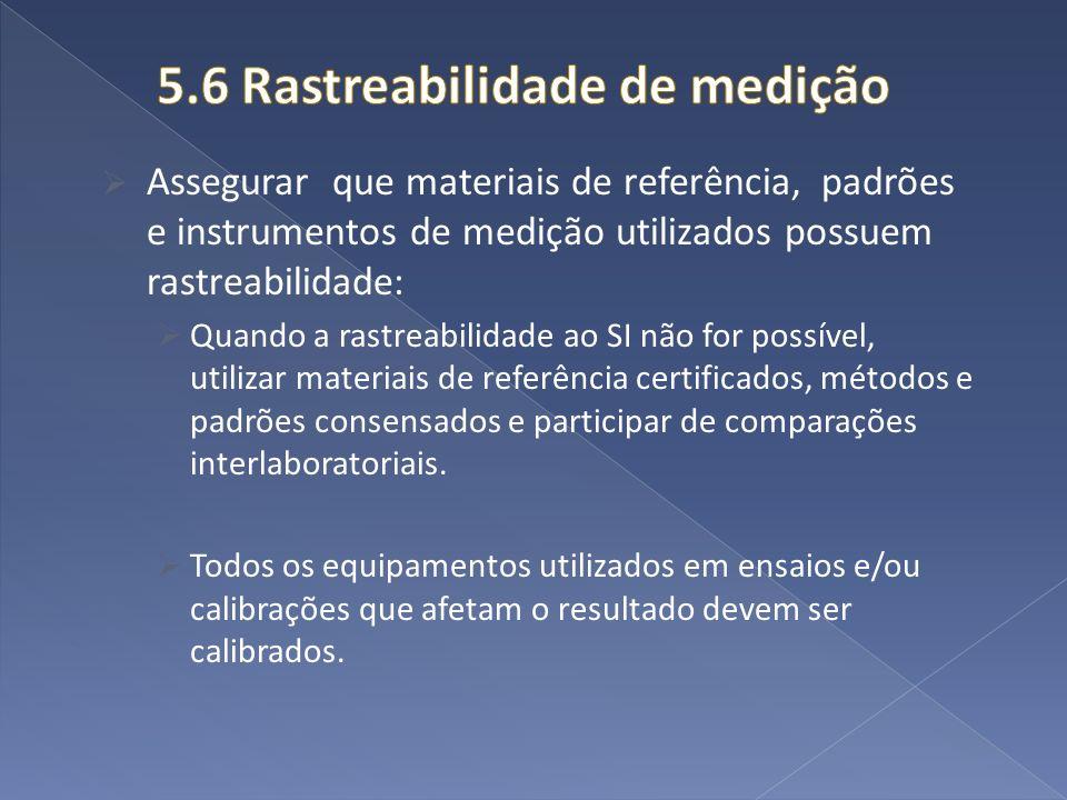 5.6 Rastreabilidade de medição