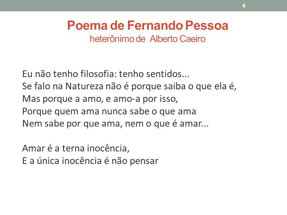 Poema de Fernando Pessoa heterônimo de Alberto Caeiro