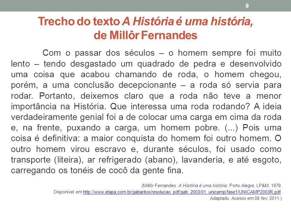 Trecho do texto A História é uma história, de Millôr Fernandes