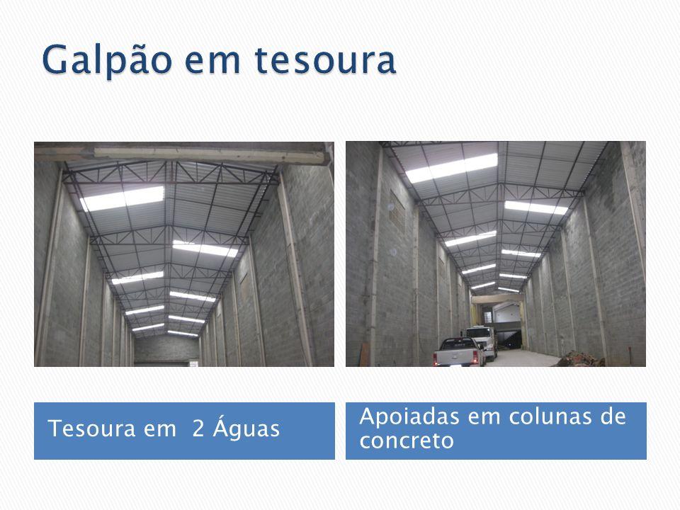 Galpão em tesoura Tesoura em 2 Águas Apoiadas em colunas de concreto