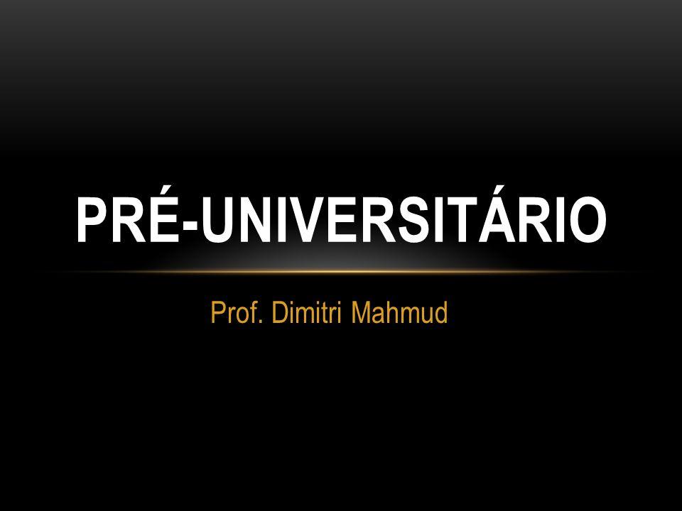 Pré-universitário Prof. Dimitri Mahmud