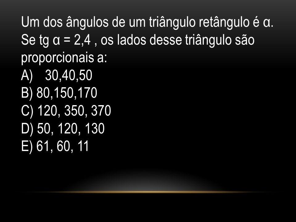 Um dos ângulos de um triângulo retângulo é α