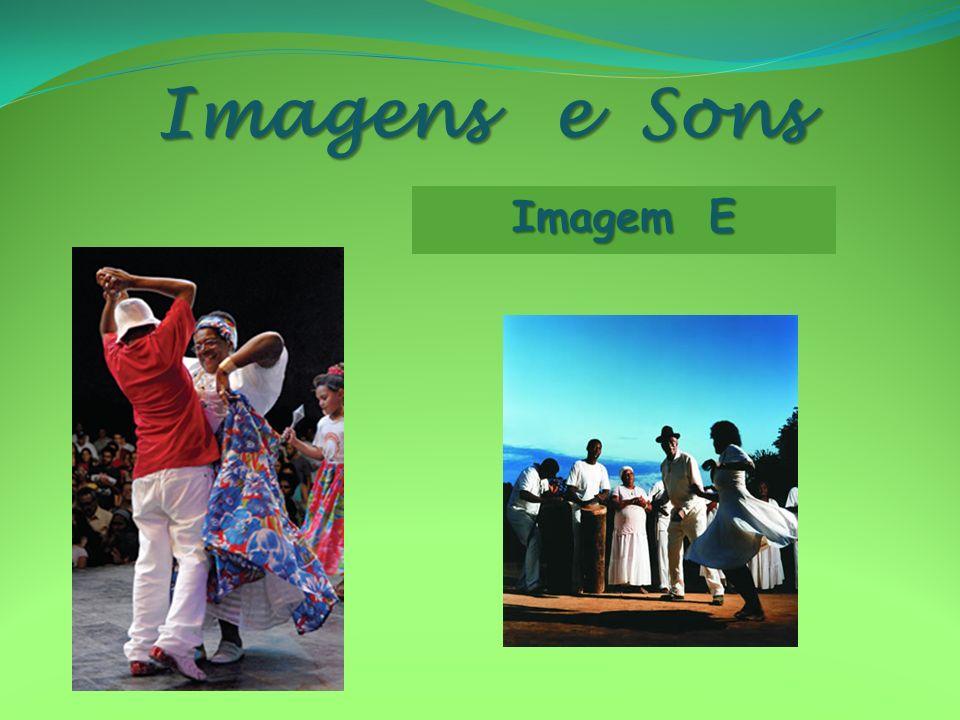 Imagens e Sons Imagem E