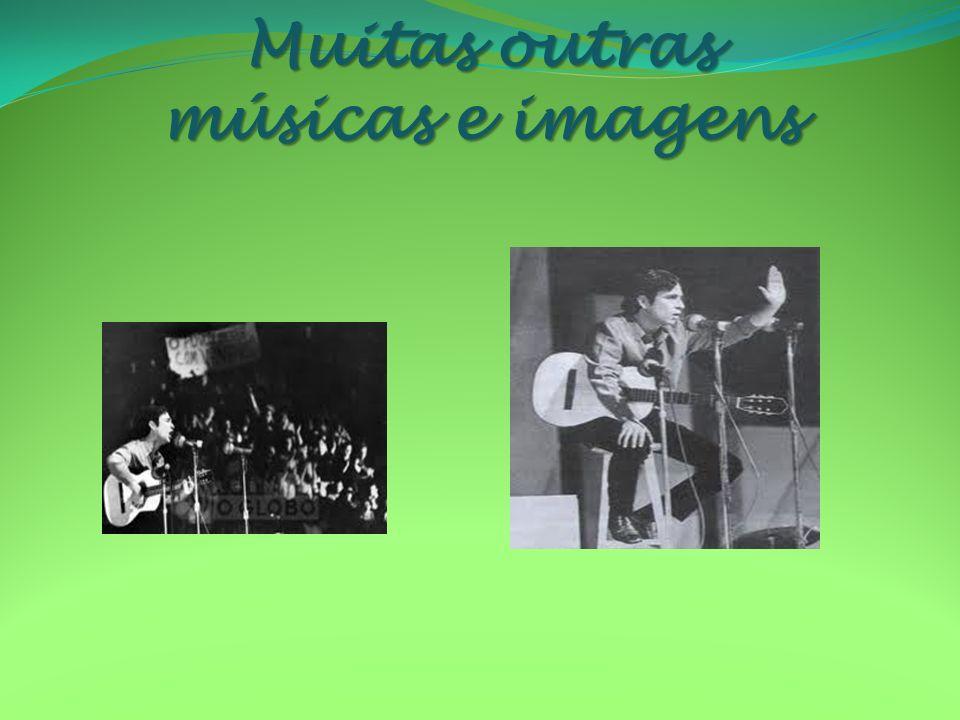 Muitas outras músicas e imagens