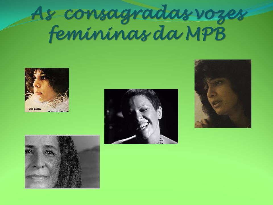 As consagradas vozes femininas da MPB