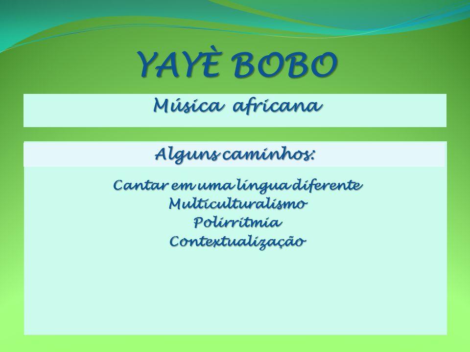 YAYÈ BOBO Música africana Alguns caminhos: