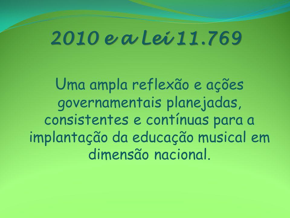 2010 e a Lei 11.769