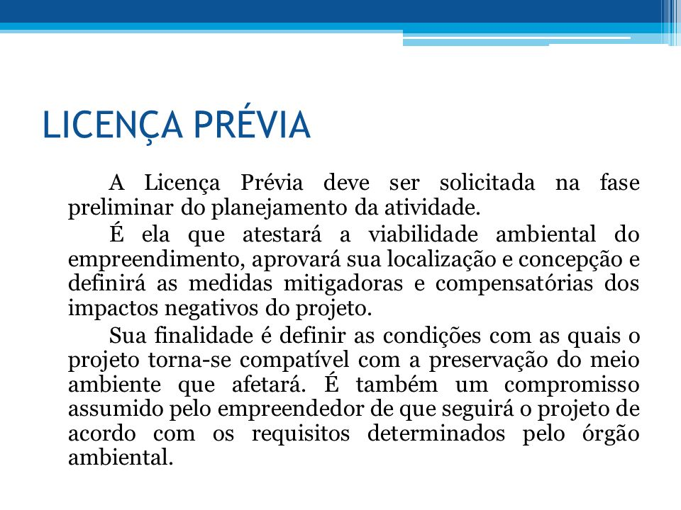 LICENÇA PRÉVIA A Licença Prévia deve ser solicitada na fase preliminar do planejamento da atividade.