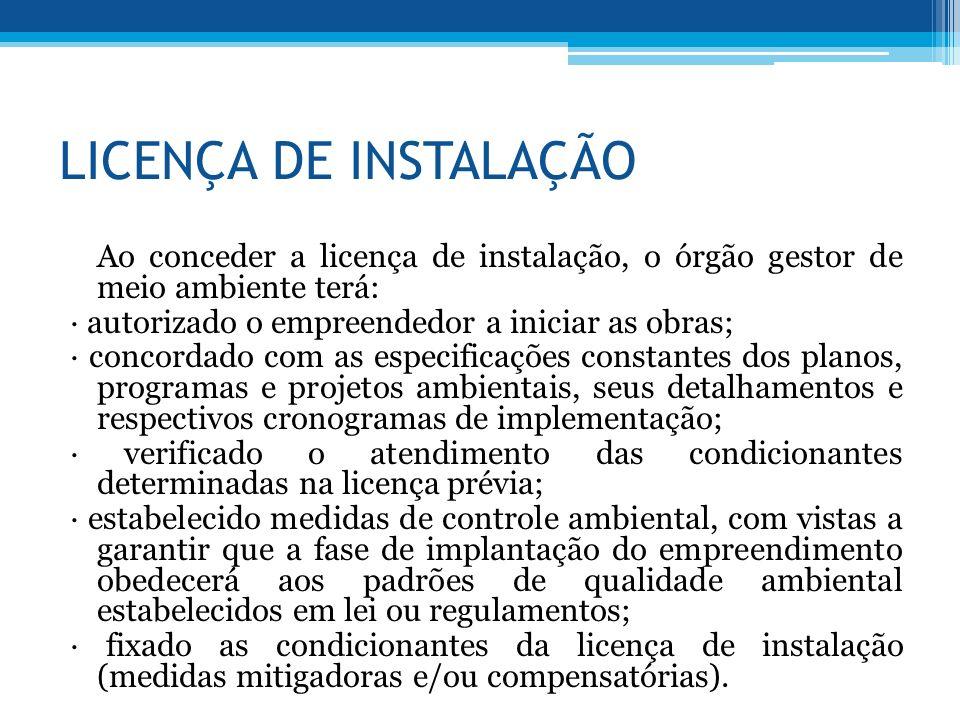 LICENÇA DE INSTALAÇÃO ∙ autorizado o empreendedor a iniciar as obras;