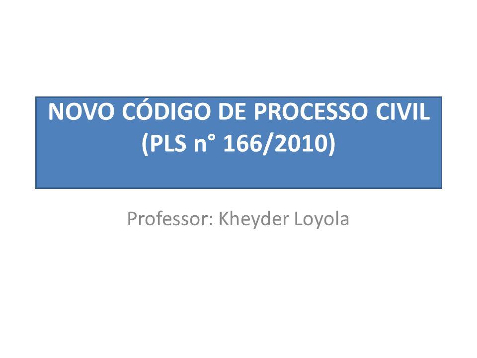 NOVO CÓDIGO DE PROCESSO CIVIL (PLS n° 166/2010)