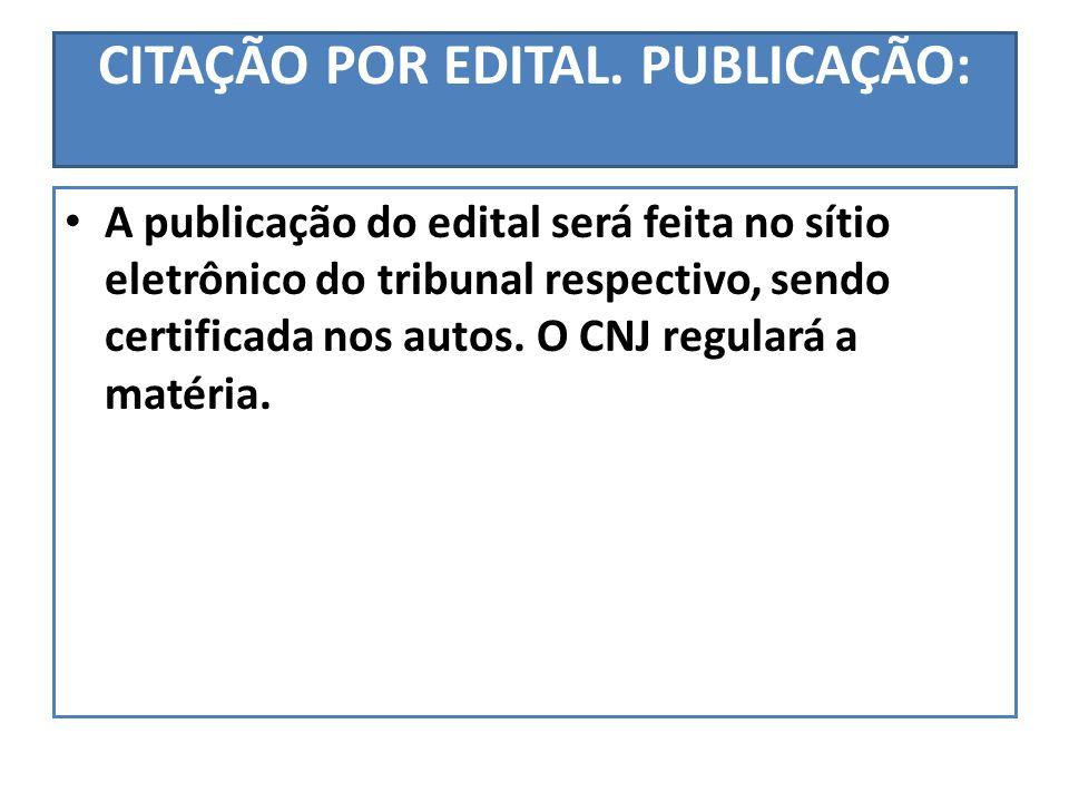 CITAÇÃO POR EDITAL. PUBLICAÇÃO: