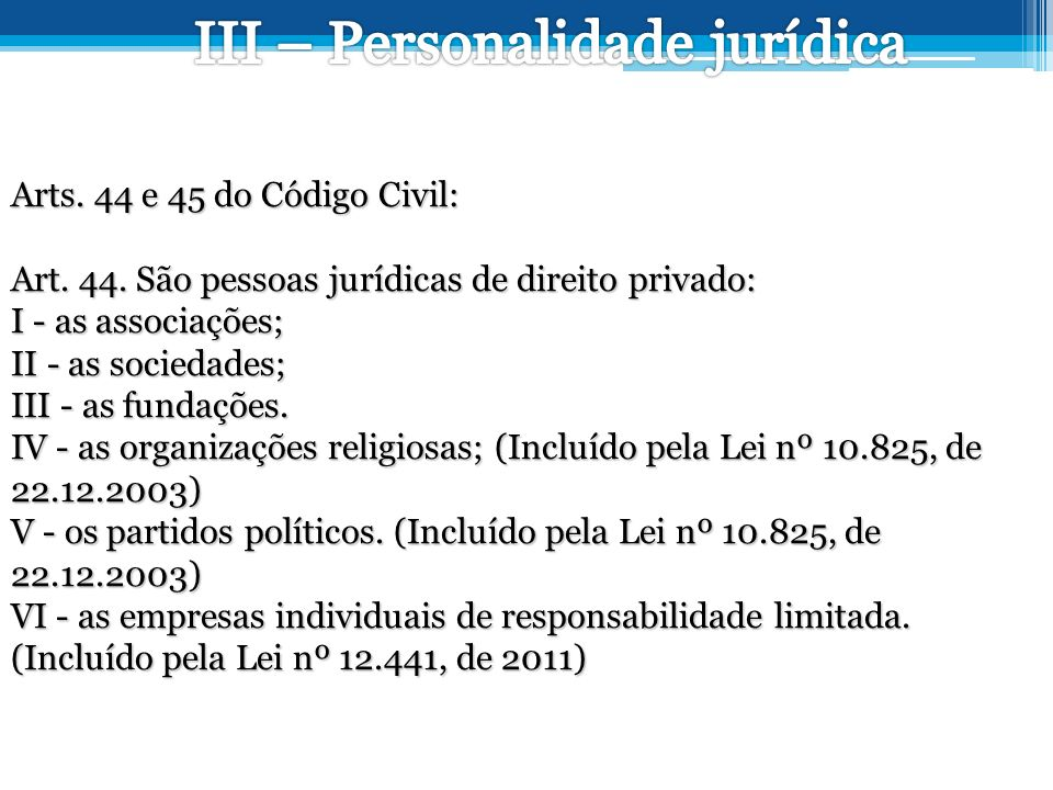 III – Personalidade jurídica