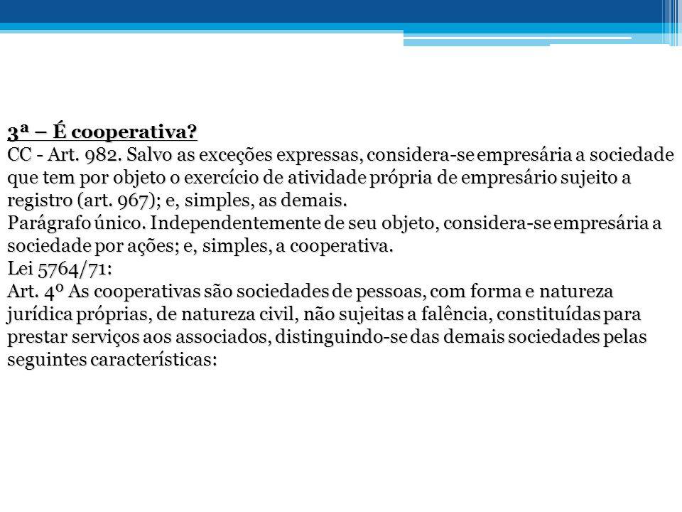 3ª – É cooperativa