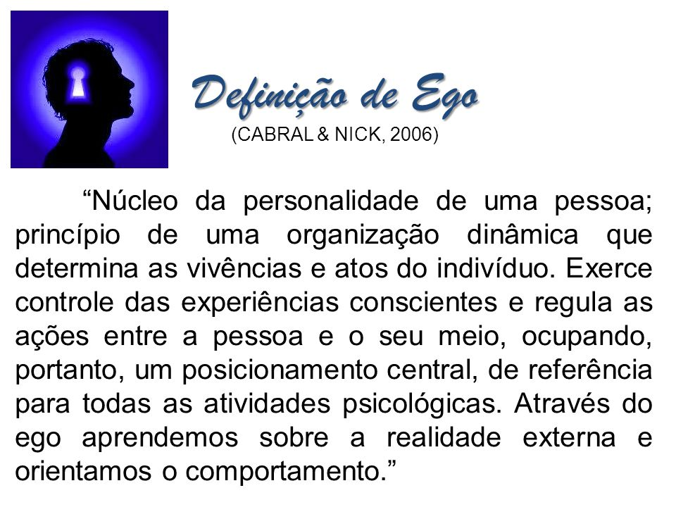 Definição de Ego (CABRAL & NICK, 2006)